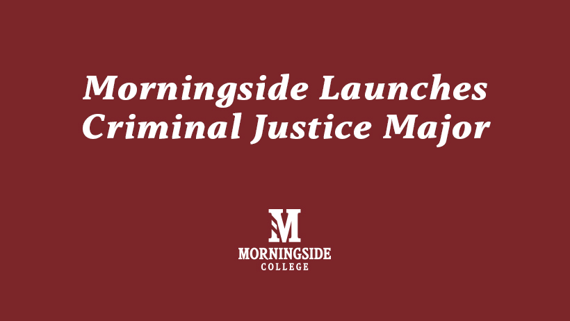 Morningside launches criminal justice major